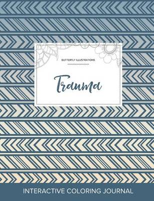 Adult Coloring Journal: Trauma (Butterfly Illustrations, Tribal) (Paperback)