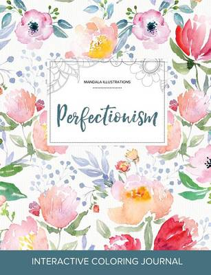 Adult Coloring Journal: Perfectionism (Mandala Illustrations, La Fleur) (Paperback)
