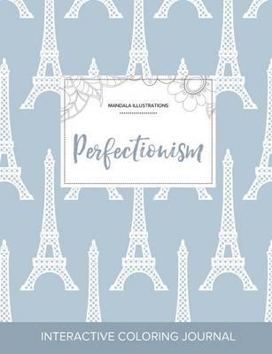 Adult Coloring Journal: Perfectionism (Mandala Illustrations, Eiffel Tower) (Paperback)