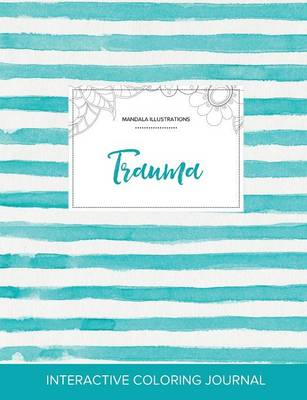 Adult Coloring Journal: Trauma (Mandala Illustrations, Turquoise Stripes) (Paperback)