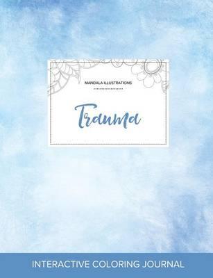 Adult Coloring Journal: Trauma (Mandala Illustrations, Clear Skies) (Paperback)