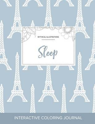 Adult Coloring Journal: Sleep (Mythical Illustrations, Eiffel Tower) (Paperback)