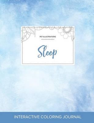 Adult Coloring Journal: Sleep (Pet Illustrations, Clear Skies) (Paperback)
