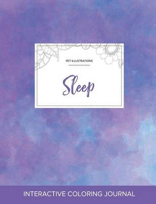 Adult Coloring Journal: Sleep (Pet Illustrations, Purple Mist) (Paperback)