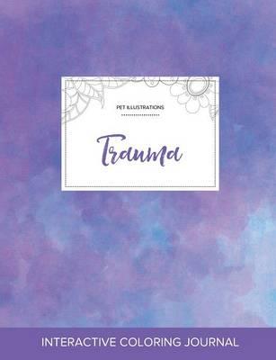Adult Coloring Journal: Trauma (Pet Illustrations, Purple Mist) (Paperback)