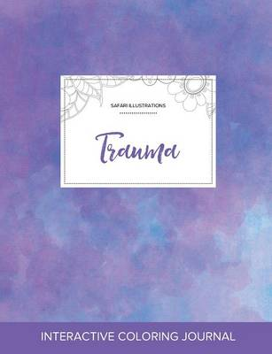 Adult Coloring Journal: Trauma (Safari Illustrations, Purple Mist) (Paperback)