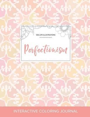 Adult Coloring Journal: Perfectionism (Sea Life Illustrations, Pastel Elegance) (Paperback)