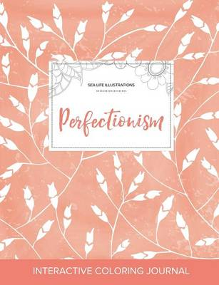 Adult Coloring Journal: Perfectionism (Sea Life Illustrations, Peach Poppies) (Paperback)