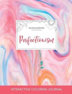 Adult Coloring Journal: Perfectionism (Sea Life Illustrations, Bubblegum) (Paperback)