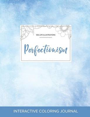 Adult Coloring Journal: Perfectionism (Sea Life Illustrations, Clear Skies) (Paperback)
