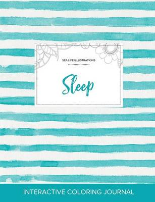 Adult Coloring Journal: Sleep (Sea Life Illustrations, Turquoise Stripes) (Paperback)