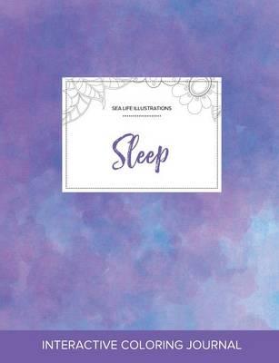 Adult Coloring Journal: Sleep (Sea Life Illustrations, Purple Mist) (Paperback)