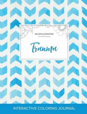 Adult Coloring Journal: Trauma (Sea Life Illustrations, Watercolor Herringbone) (Paperback)