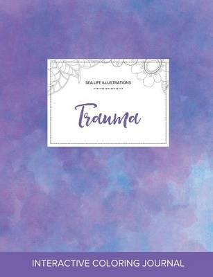 Adult Coloring Journal: Trauma (Sea Life Illustrations, Purple Mist) (Paperback)