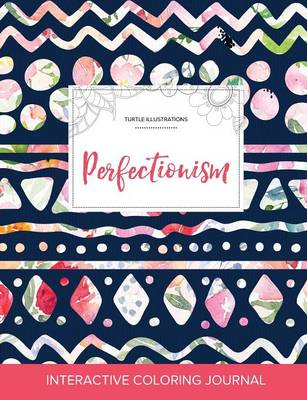 Adult Coloring Journal: Perfectionism (Turtle Illustrations, Tribal Floral) (Paperback)