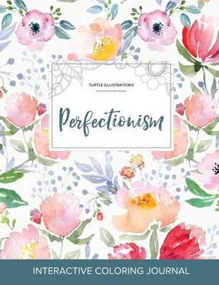 Adult Coloring Journal: Perfectionism (Turtle Illustrations, La Fleur) (Paperback)