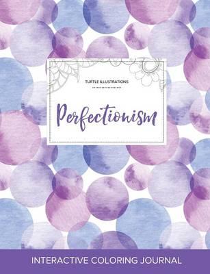 Adult Coloring Journal: Perfectionism (Turtle Illustrations, Purple Bubbles) (Paperback)