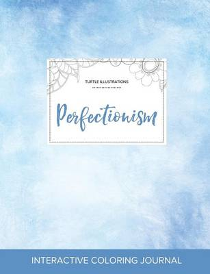 Adult Coloring Journal: Perfectionism (Turtle Illustrations, Clear Skies) (Paperback)