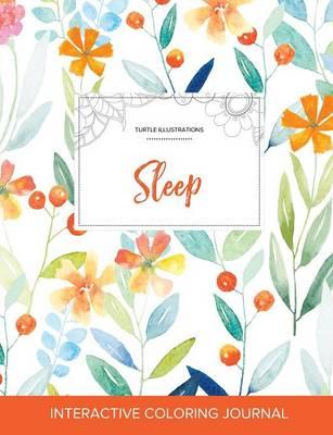 Adult Coloring Journal: Sleep (Turtle Illustrations, Springtime Floral) (Paperback)