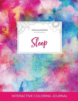 Adult Coloring Journal: Sleep (Turtle Illustrations, Rainbow Canvas) (Paperback)