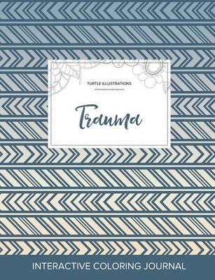 Adult Coloring Journal: Trauma (Turtle Illustrations, Tribal) (Paperback)