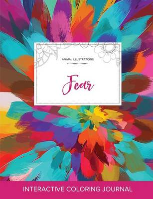 Adult Coloring Journal: Fear (Animal Illustrations, Color Burst) (Paperback)