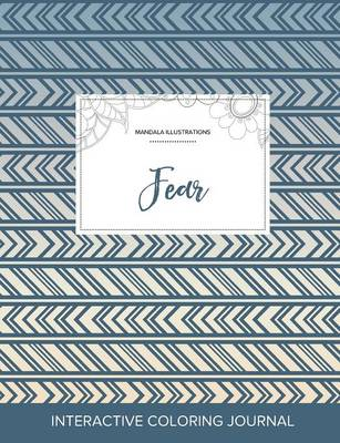 Adult Coloring Journal: Fear (Mandala Illustrations, Tribal) (Paperback)