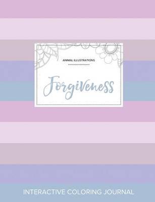 Adult Coloring Journal: Forgiveness (Animal Illustrations, Pastel Stripes) (Paperback)