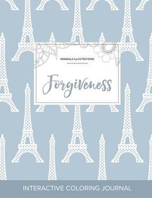 Adult Coloring Journal: Forgiveness (Mandala Illustrations, Eiffel Tower) (Paperback)