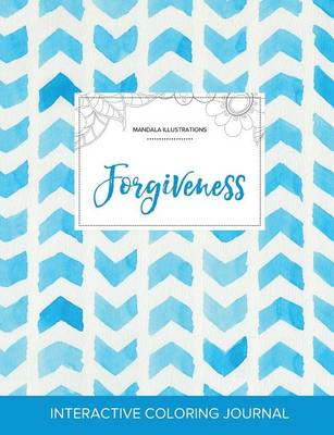 Adult Coloring Journal: Forgiveness (Mandala Illustrations, Watercolor Herringbone) (Paperback)