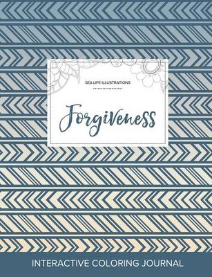 Adult Coloring Journal: Forgiveness (Sea Life Illustrations, Tribal) (Paperback)