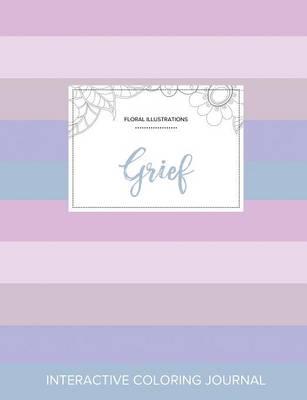 Adult Coloring Journal: Grief (Floral Illustrations, Pastel Stripes) (Paperback)