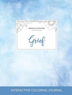 Adult Coloring Journal: Grief (Mandala Illustrations, Clear Skies) (Paperback)