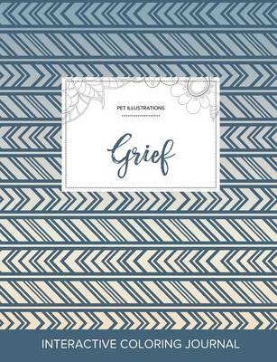 Adult Coloring Journal: Grief (Pet Illustrations, Tribal) (Paperback)