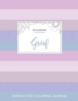 Adult Coloring Journal: Grief (Pet Illustrations, Pastel Stripes) (Paperback)