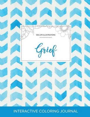 Adult Coloring Journal: Grief (Sea Life Illustrations, Watercolor Herringbone) (Paperback)