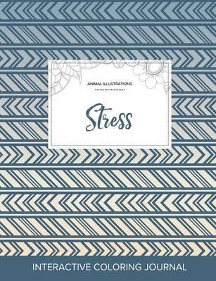 Adult Coloring Journal: Stress (Animal Illustrations, Tribal) (Paperback)