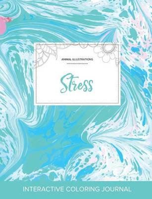 Adult Coloring Journal: Stress (Animal Illustrations, Turquoise Marble) (Paperback)