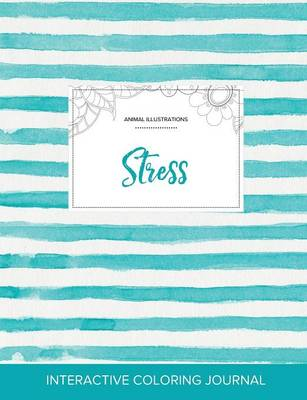 Adult Coloring Journal: Stress (Animal Illustrations, Turquoise Stripes) (Paperback)
