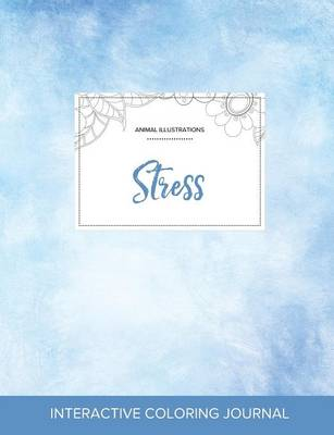 Adult Coloring Journal: Stress (Animal Illustrations, Clear Skies) (Paperback)