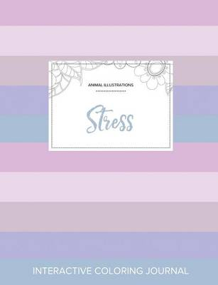 Adult Coloring Journal: Stress (Animal Illustrations, Pastel Stripes) (Paperback)