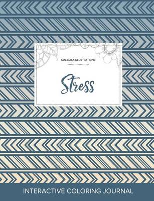 Adult Coloring Journal: Stress (Mandala Illustrations, Tribal) (Paperback)
