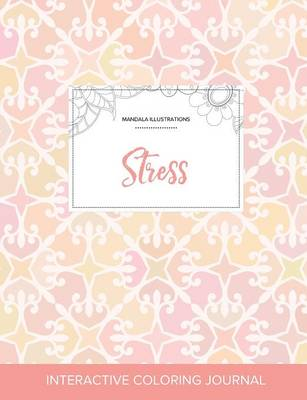 Adult Coloring Journal: Stress (Mandala Illustrations, Pastel Elegance) (Paperback)