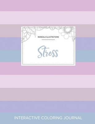 Adult Coloring Journal: Stress (Mandala Illustrations, Pastel Stripes) (Paperback)