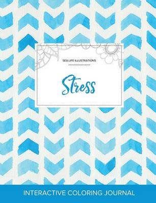 Adult Coloring Journal: Stress (Sea Life Illustrations, Watercolor Herringbone) (Paperback)