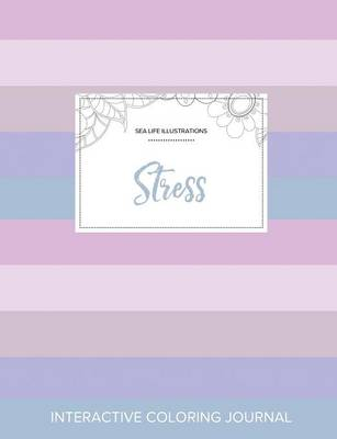 Adult Coloring Journal: Stress (Sea Life Illustrations, Pastel Stripes) (Paperback)