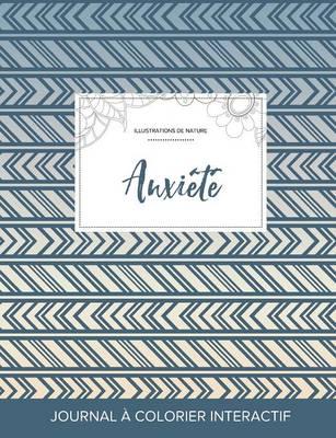 Journal de Coloration Adulte: Anxiete (Illustrations de Nature, Tribal) (Paperback)