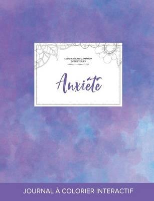 Journal de Coloration Adulte: Anxiete (Illustrations D'Animaux Domestiques, Brume Violette) (Paperback)