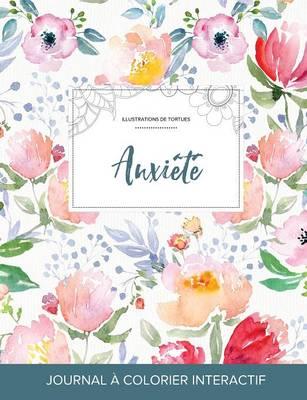 Journal de Coloration Adulte: Anxiete (Illustrations de Tortues, La Fleur) (Paperback)