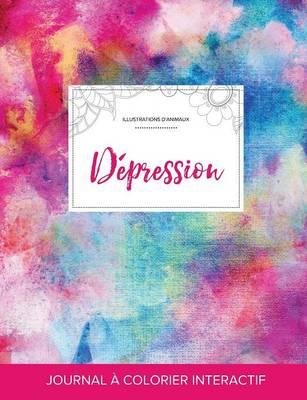 Journal de Coloration Adulte: Depression (Illustrations D'Animaux, Toile ARC-En-Ciel) (Paperback)
